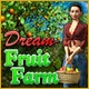 Dream Fruit Farm Game