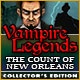 Vampire Legends: The Count of New Orleans Collector's Edition Game