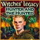 Witches' Legacy: Hunter and the Hunted Game