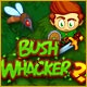 Bush Whacker 2 Game