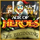 Age of Heroes: The Beginning Game