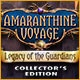 Amaranthine Voyage: Legacy of the Guardians Collector's Edition Game