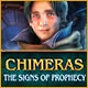 Chimeras: The Signs of Prophecy Game