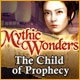 Mythic Wonders: Child of Prophecy Game